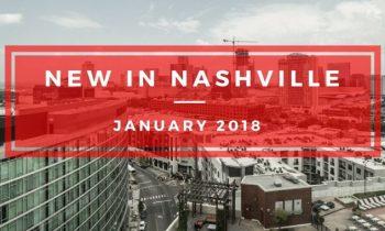 What's new in Nashville jan 2018