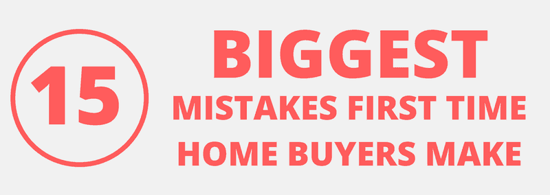 biggest mistakes first time home buyers make