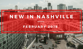 NEW IN NASHVILLE FEB 2018