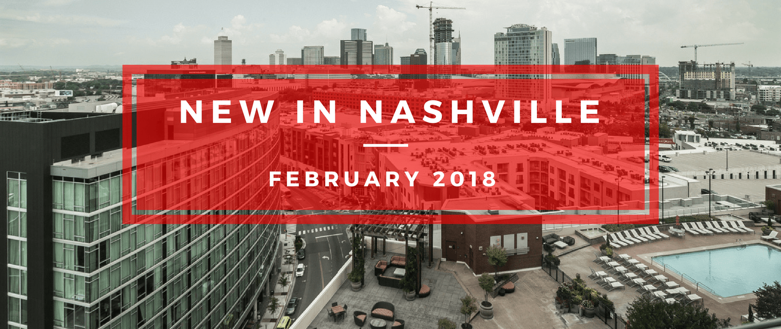 NEW IN NASHVILLE FEB 2018