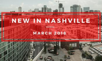 March Nashville Developments