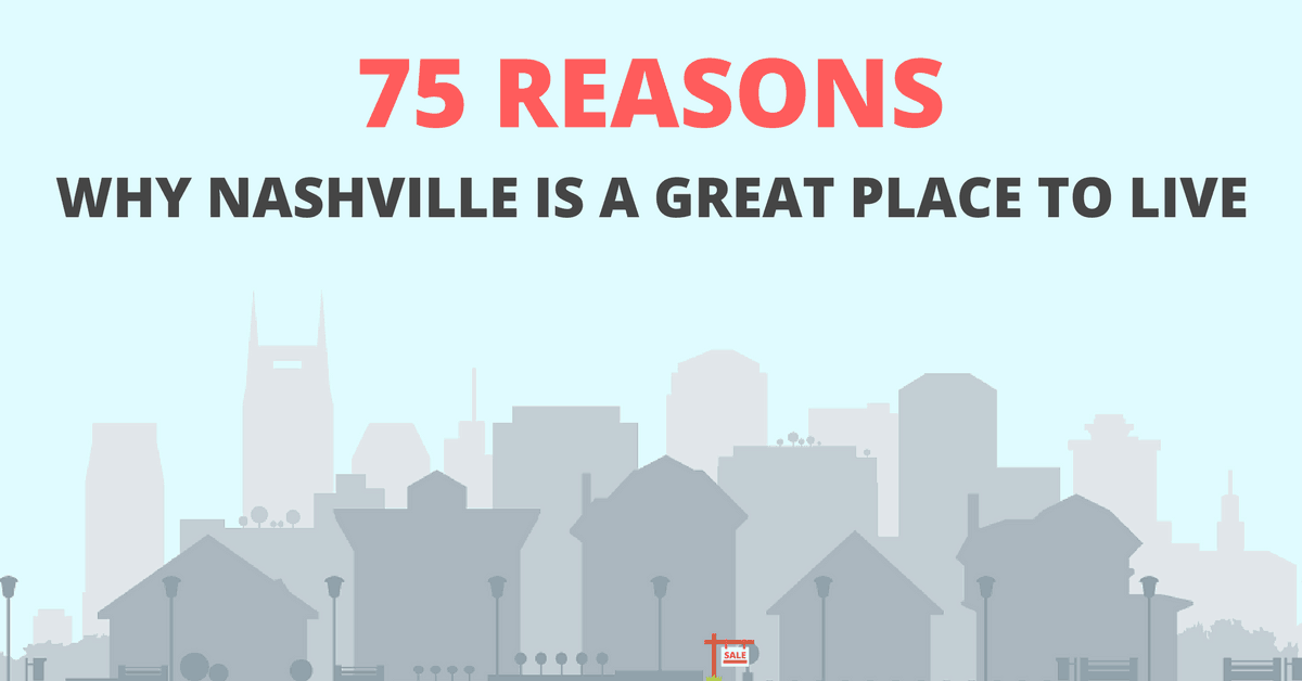 75 Reasons why Nashville is a great place to live